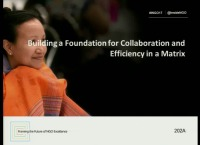 Building a Foundation for Collaboration and Efficiency in a Matrixed Organization